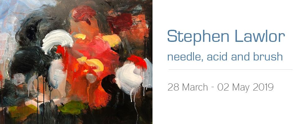 Needle, Acid and Brush, Stephen Lawlor Art Exhibition