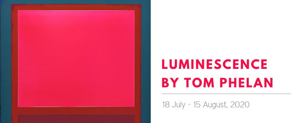 Luminescence Tom Phelan Art Exhibition