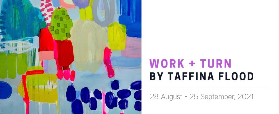 Work + Turn by Taffina Flood